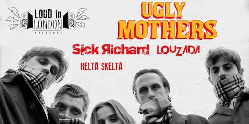 Ugly Mothers - Loud In London Presents