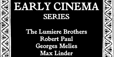 EARLY+CINEMA+SERIES+3%3A+Georges+Melies