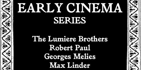 EARLY CINEMA SERIES 3: Georges Melies tickets