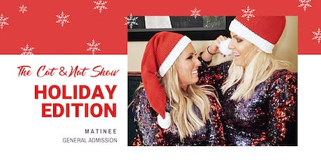 Cat & Nat's MATINEE Holiday Party tickets
