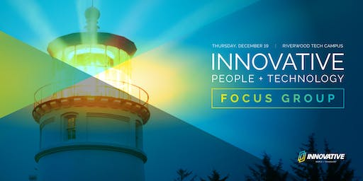 Innovative Solutions Focus Group: Q4 2019