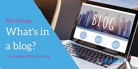 What's in a blog? Blogging Workshop for Business Owners. tickets