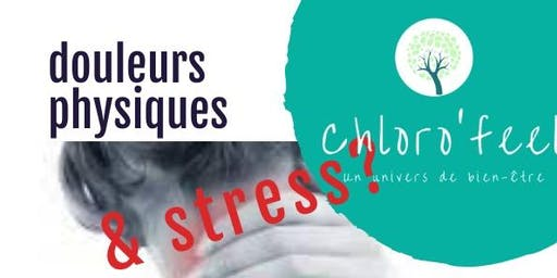 STRESS et DOULEURS PHYSIQUES : TOUT COMPRENDRE