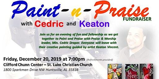 Paint-n-Praise with Cedric & Keaton