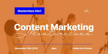 CONTENT MARKETING FOR FASHION MASTERCLASS - LEARN IN PERSON OR ONLINE tickets