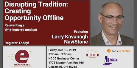 eKickStart - December 13, 2019 - Larry Kavanagh of NaviStone tickets