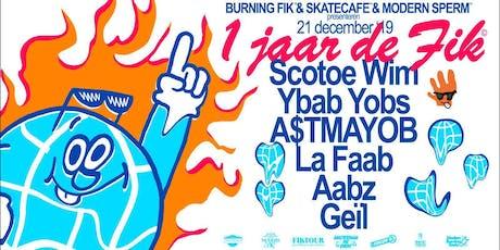 1 Jaar de Fik - Burning Fik, Modern Sperm & Skatecafe tickets