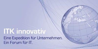 """""""Allways Secure - Innovationen durch und mit Cyber Security"""" - ITK innovativ, eine Expedition für Unternehmen"""