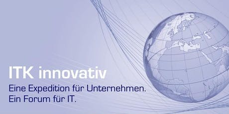 """Allways Secure - Innovationen durch und mit Cyber Security"" - ITK innovativ, eine Expedition für Unternehmen Tickets"