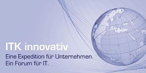 """""""Always Secure - Innovationen durch und mit Cyber Security"""" - ITK innovativ, eine Expedition für Unternehmen"""