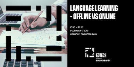 Language Learning - Offline vs Online tickets