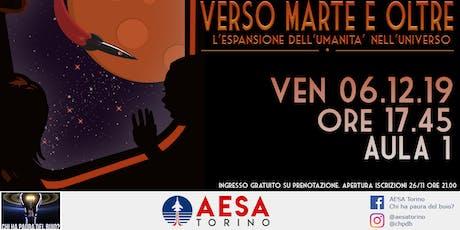 Verso Marte ed Oltre - L'espansione dell'umanità nell'universo biglietti