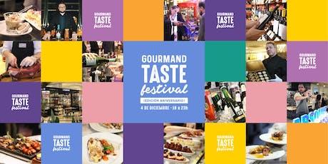GOURMAND TASTE FESTIVAL - edición Aniversario entradas