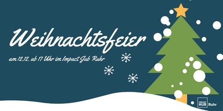 Impact Hub Ruhr Weihnachtsfeier 12.12.19 Tickets