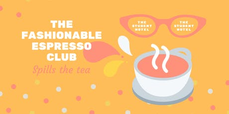 The Fashionable Espresso Club biglietti