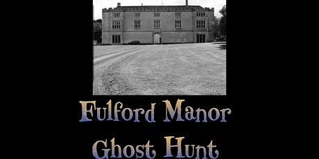 Fulford Manor Ghost Hunt Exeter, Devon Saturday 16th May 2020 tickets