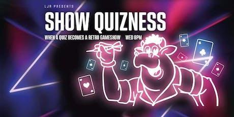 ShowQuizness tickets
