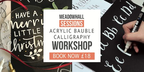 The Calligraphy Sessions Meadowhall - Acrylic Bauble Workshop tickets