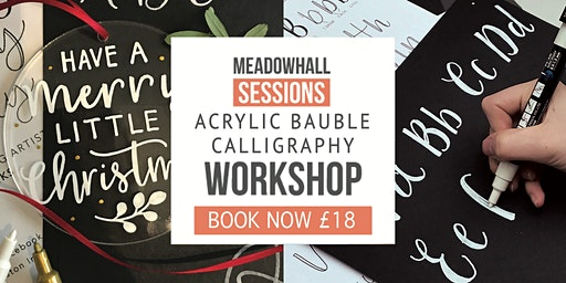 The Calligraphy Sessions Meadowhall - Acrylic Bauble Workshop