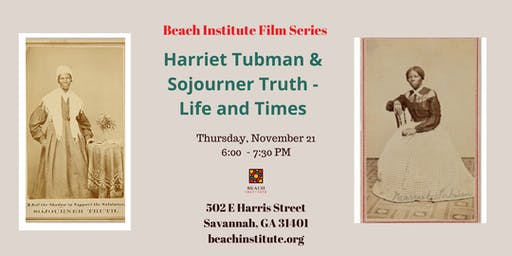 Beach Institute Film Series Harriet Tubman & Sojourner Truth - Life & Times