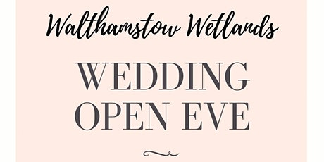 Wedding Open Evening - The Larder at Walthamstow Wetlands tickets