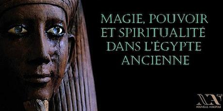 Magie, pouvoir et spiritualité dans l'Egypte ancienne tickets