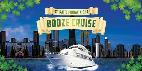 St. Pat's Friday Night Booze Cruise on March 13th tickets