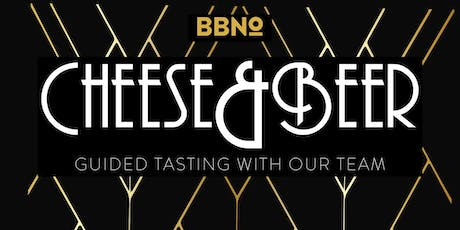 BBNO Cheese & Beer pairing with our Team tickets