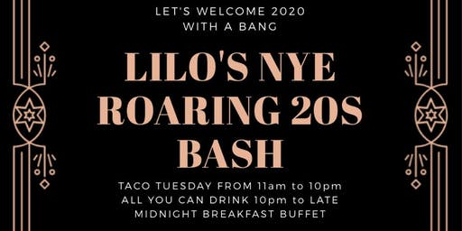 Lilo's New Year's Eve Open Bar & Roaring 20s Anniversary Party (Taco Tues)