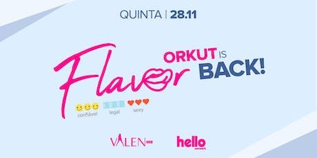 Flavor | Orkut is Back ingressos