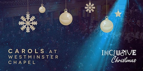 Carols by Candlelight at Westminster Chapel tickets