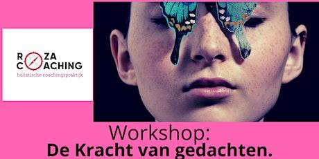 Workshop: De kracht van gedachten. tickets