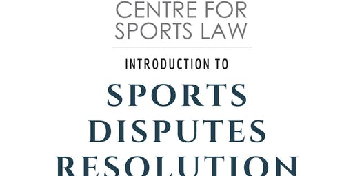 INTRODUCTION TO SPORTS DISPUTES RESOLUTION