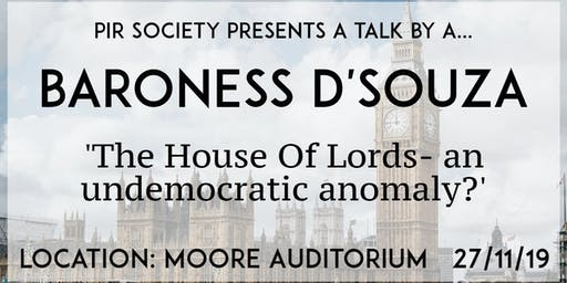 The House of Lords - an undemocratic anomaly? A talk by Baroness D'Souza