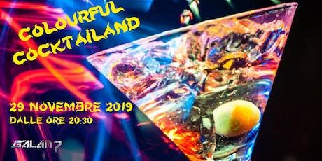 COLOURFUL COCKTAILAND & DJ SET biglietti