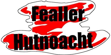 40. Fealler Hutnoacht - Samstag Tickets
