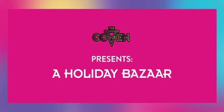 The Coven's Holiday Bazaar tickets