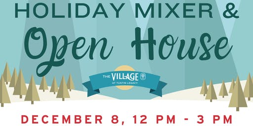 Holiday Mixer and Open House at The Village at Tustin Legacy