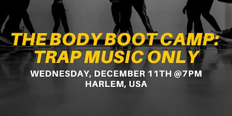 The Body Bootcamp: Trap Music Only tickets