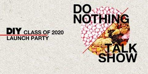 DIY Class Of 2020 Launch Party - Do Nothing   Talk Show   Walt Disco