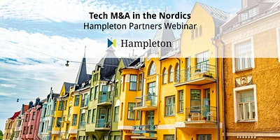 Tech M&A in the Nordics - Hampleton Partners Webinar