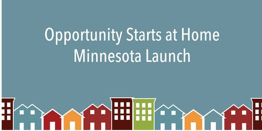 Join us! Opportunity Starts at Home Minnesota Launch