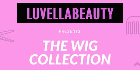 Luvella Beauty: The Wig Collection tickets