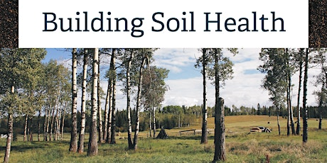 BC Interior Soils Conference: Building Soil Health tickets
