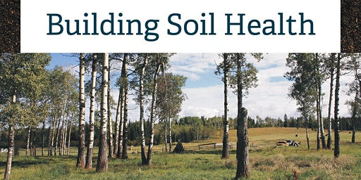 BC Interior Soils Conference: Building Soil Health