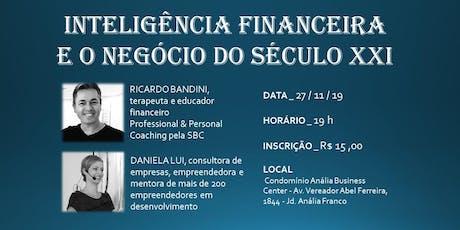INTELIGÊNCIA FINANCEIRA E O NEGÓCIO DO SÉCULO XXI ingressos