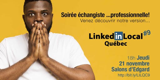 LinkedInLocal Québec - Edition ÉCHANGISTE... professionnel!