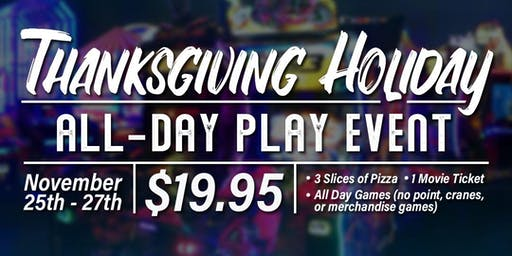 11/25 Thanksgiving All-Day Play Event!