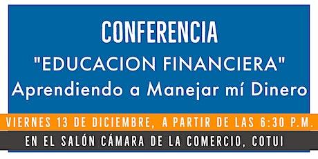 """Conferencia """"Aprendiendo a Manejar mí Dinero"""" entradas"""