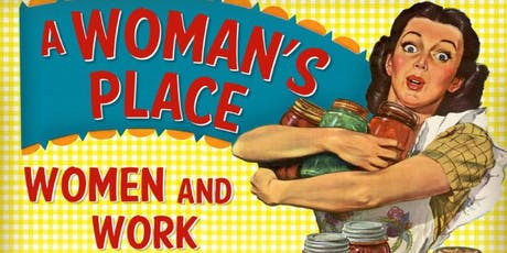 Exhibit Tour: A Woman's Place: Women and Work tickets